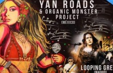 Yan Roads & Organic Moster Project (MEX) + Looping Greis (ESP)