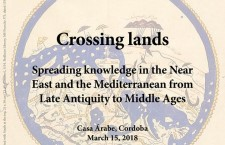 Crossing lands. Spreading knowledge in the Near East and the Mediterranean from Late Antiquity to Middle Ages